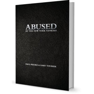 Abused by the New York Yankees A book by Paul Priore & Gary Toushek